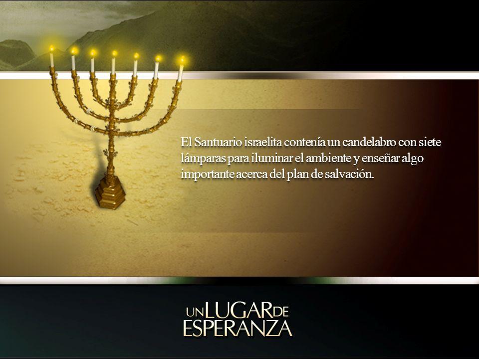 El Santuario israelita contenía un candelabro con siete lámparas para iluminar el ambiente y enseñar algo importante acerca del plan de salvación.