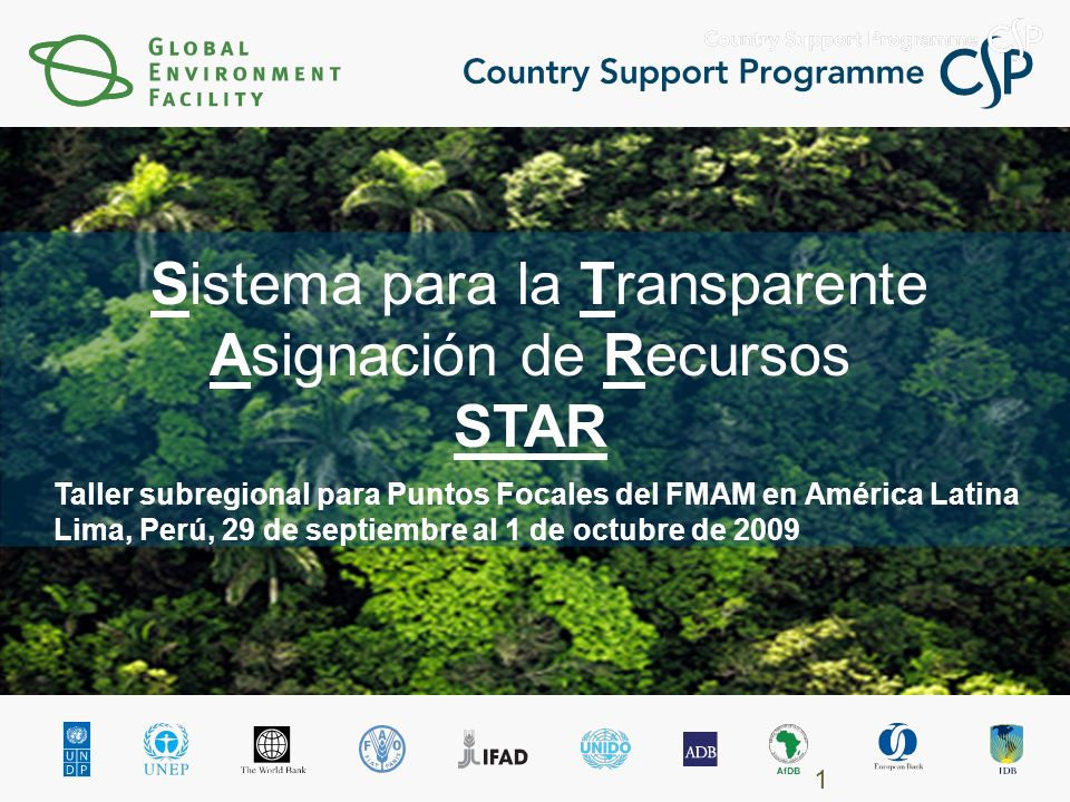 Taller subregional para Puntos Focales del FMAM en América Latina Lima, Perú, 29 de septiembre al 1 de octubre de 2009 1 Sistema para la Transparente Asignación de Recursos STAR