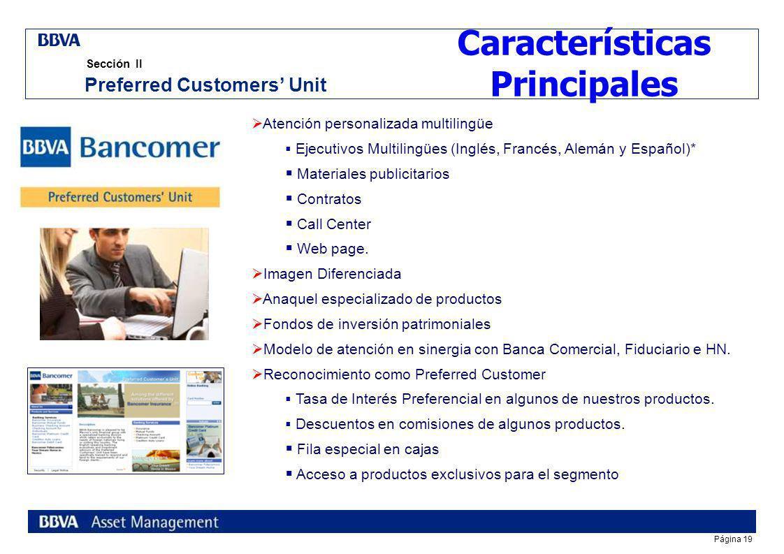 Página 18 Sección II Los 3 pilares de Preferred Customers Unit Preferred Customers Unit Fideicomiso Hipotecario Servicios Bancarios Financiamiento Hip