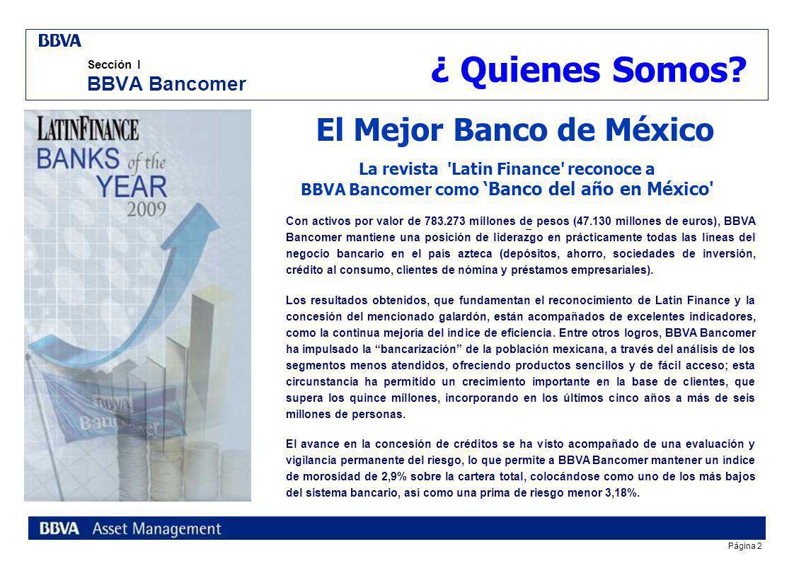 Página 2 Sección I BBVA Bancomer El Mejor Banco de México ¿ Quienes Somos.