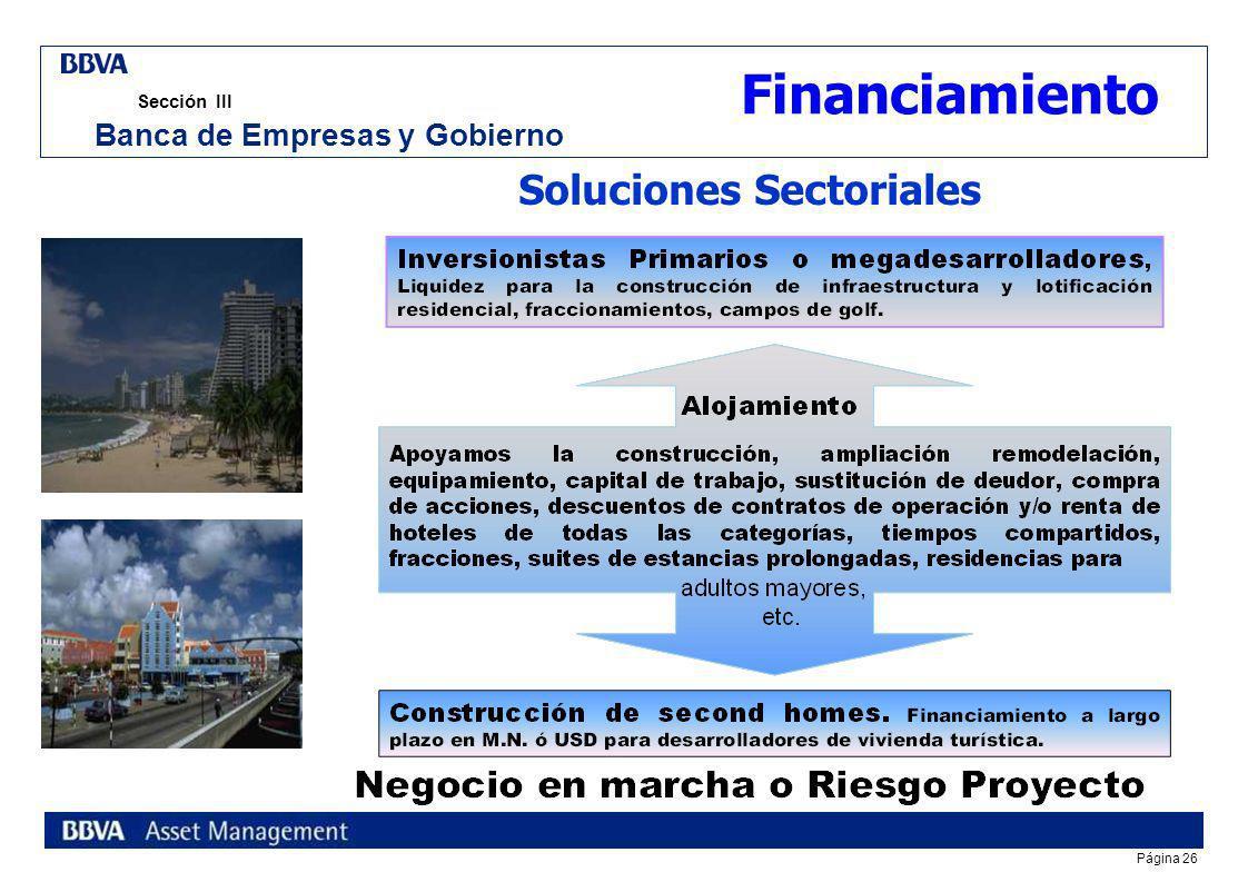 Página 25 Sección III Banca de Empresas y Gobierno Soluciones Sectoriales Está dirigido a Empresarios con proyectos de construcción, remodelación y/o