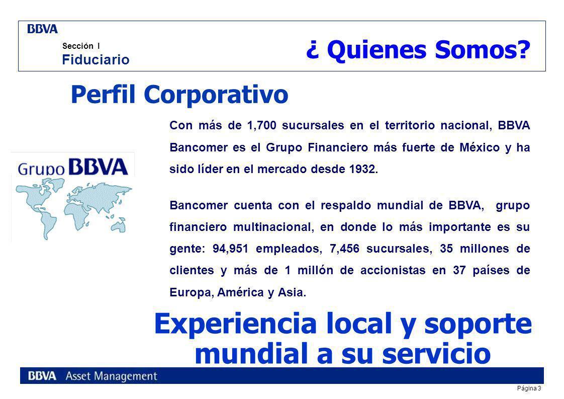 Página 3 Sección I Fiduciario Con más de 1,700 sucursales en el territorio nacional, BBVA Bancomer es el Grupo Financiero más fuerte de México y ha sido líder en el mercado desde 1932.
