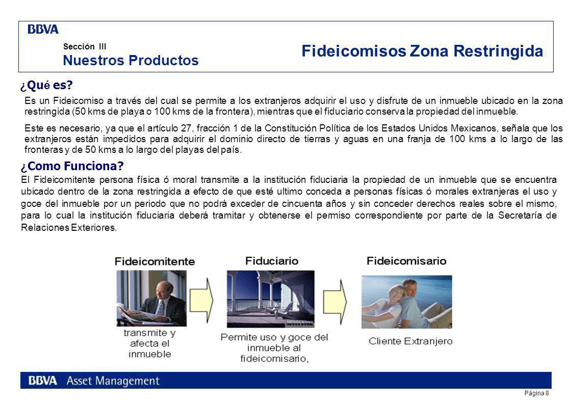 Página 18 Sección II Los 3 pilares de Preferred Customers Unit Preferred Customers Unit Fideicomiso Hipotecario Servicios Bancarios Financiamiento Hipotecario en Dólares (BBVA Compass), Pesos y Euros (HN).
