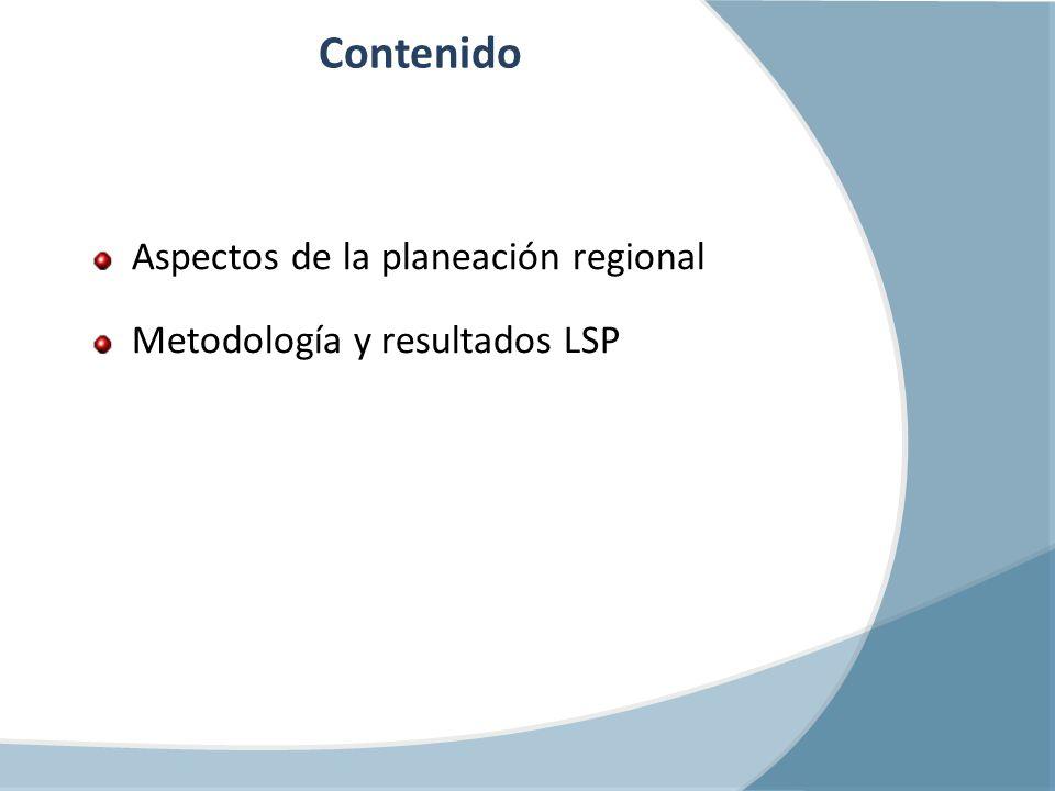 Contenido Aspectos de la planeación regional Metodología y resultados LSP