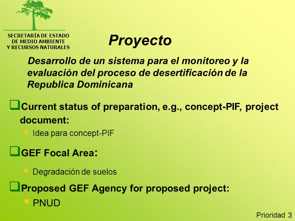 SECRETARÍA DE ESTADO DE MEDIO AMBIENTE Y RECURSOS NATURALES Desarrollo de un sistema para el monitoreo y la evaluación del proceso de desertificación