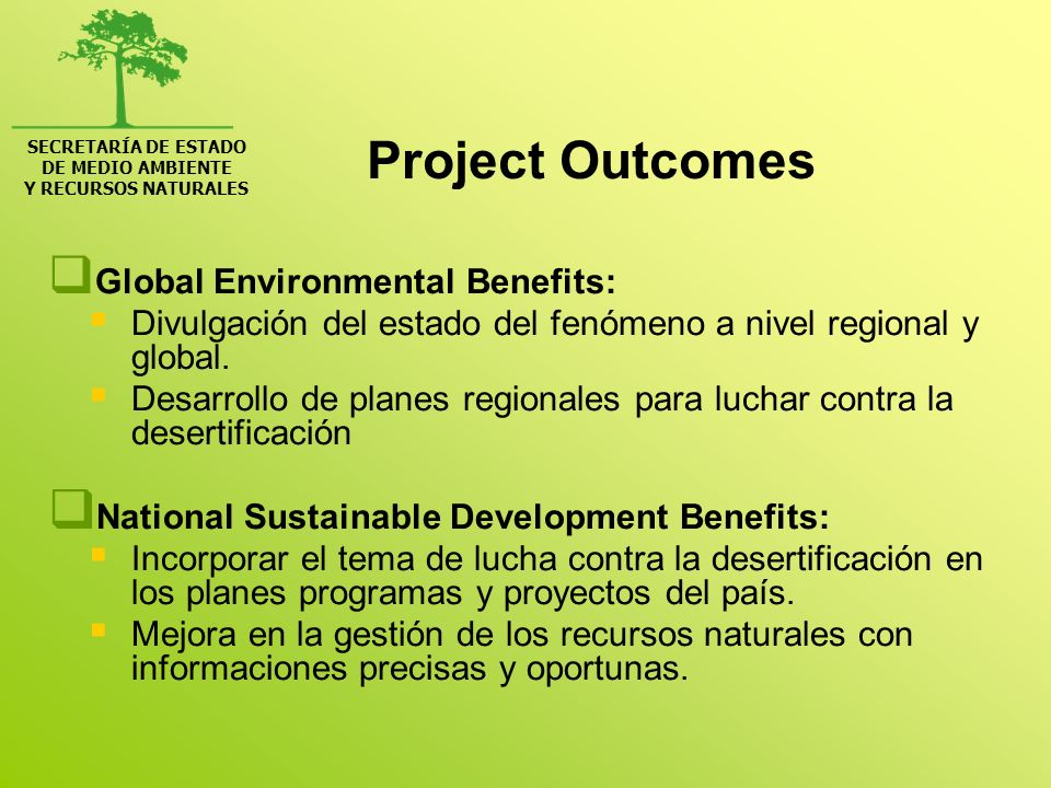 SECRETARÍA DE ESTADO DE MEDIO AMBIENTE Y RECURSOS NATURALES Project Outcomes Global Environmental Benefits: Divulgación del estado del fenómeno a nive