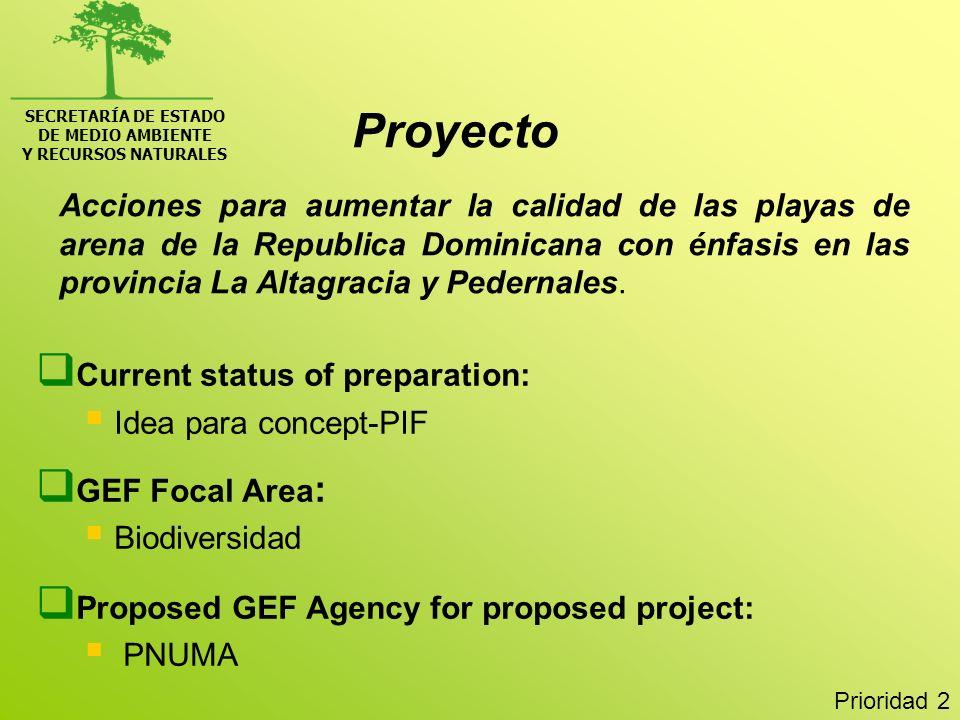 SECRETARÍA DE ESTADO DE MEDIO AMBIENTE Y RECURSOS NATURALES Acciones para aumentar la calidad de las playas de arena de la Republica Dominicana con én