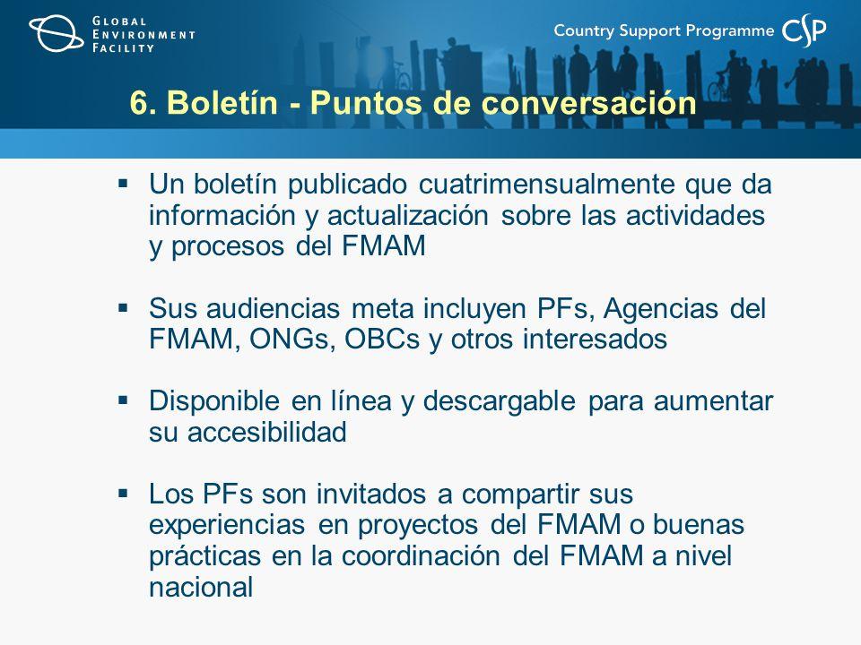 6. Boletín - Puntos de conversación Un boletín publicado cuatrimensualmente que da información y actualización sobre las actividades y procesos del FM