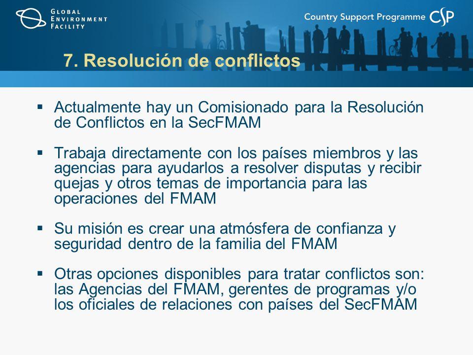 Actualmente hay un Comisionado para la Resolución de Conflictos en la SecFMAM Trabaja directamente con los países miembros y las agencias para ayudarl