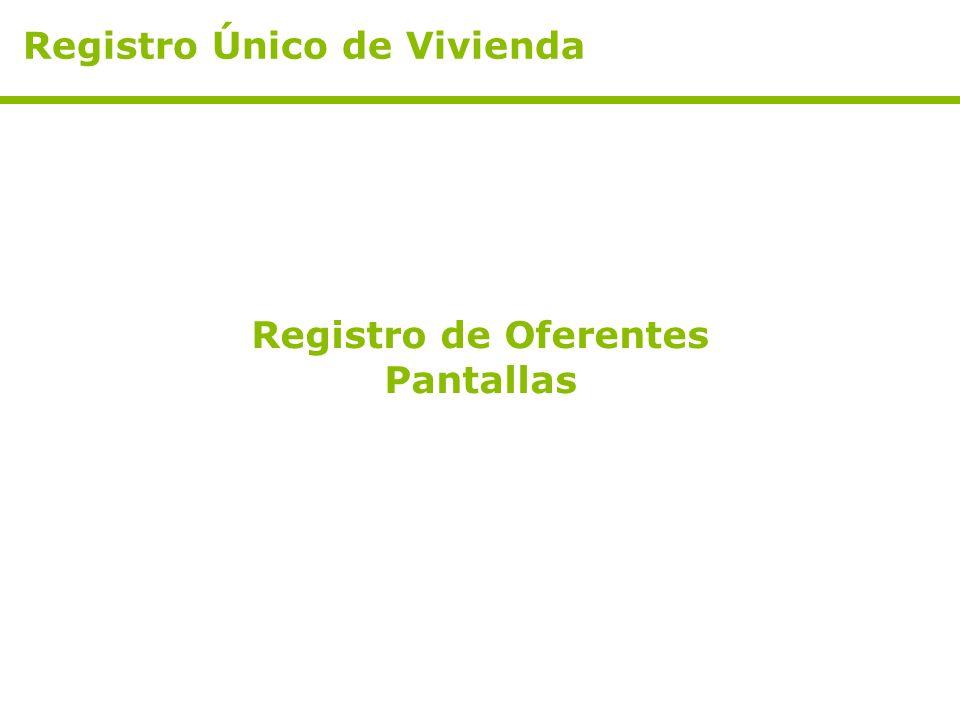 Registro de Oferentes Pantallas Registro Único de Vivienda