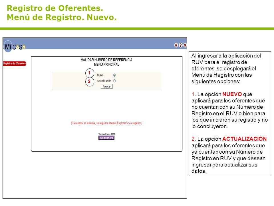 Registro de Oferentes. Menú de Registro. Nuevo. Al ingresar a la aplicación del RUV para el registro de oferentes, se desplegará el Menú de Registro c