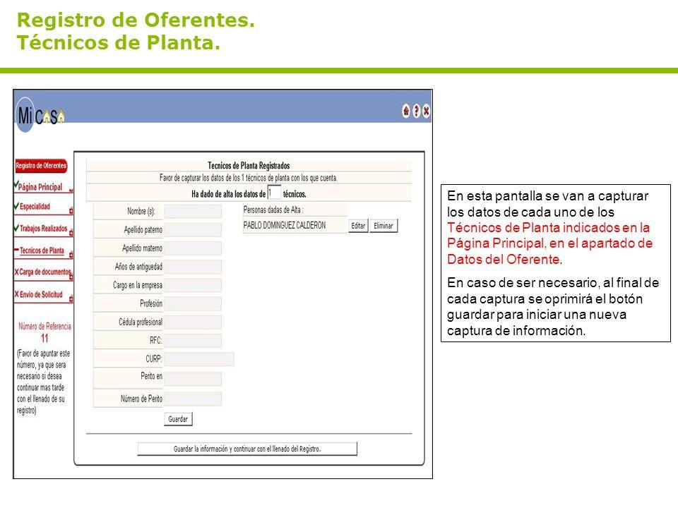 En esta pantalla se van a capturar los datos de cada uno de los Técnicos de Planta indicados en la Página Principal, en el apartado de Datos del Oferente.