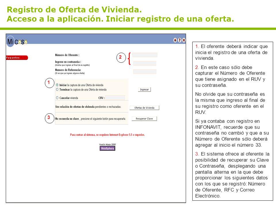 Registro de Oferta de Vivienda. Acceso a la aplicación. Iniciar registro de una oferta. 1. El oferente deberá indicar que inicia el registro de una of