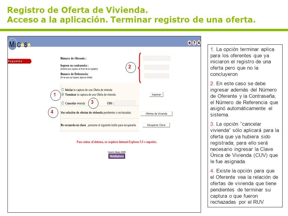 Registro de Oferta de Vivienda. Acceso a la aplicación. Terminar registro de una oferta. 1. La opción terminar aplica para los oferentes que ya inicia
