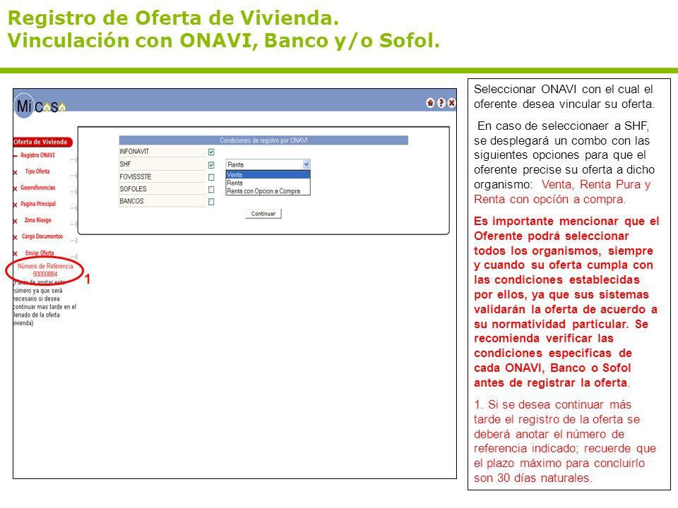 Registro de Oferta de Vivienda. Vinculación con ONAVI, Banco y/o Sofol. Seleccionar ONAVI con el cual el oferente desea vincular su oferta. En caso de