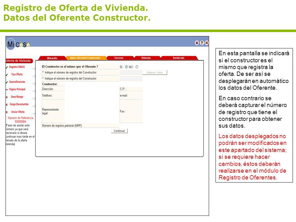 Registro de Oferta de Vivienda. Datos del Oferente Constructor. En esta pantalla se indicará si el constructor es el mismo que registra la oferta. De
