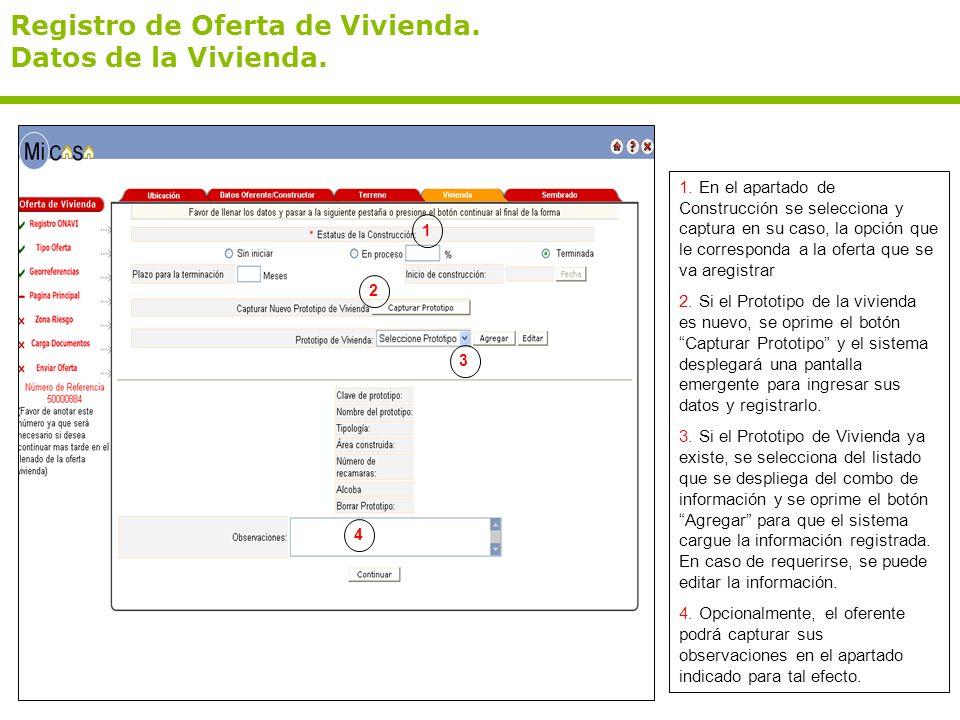 Registro de Oferta de Vivienda. Datos de la Vivienda. 1. En el apartado de Construcción se selecciona y captura en su caso, la opción que le correspon
