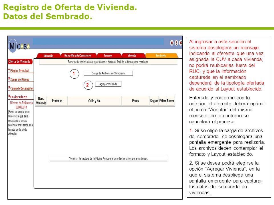 Registro de Oferta de Vivienda. Datos del Sembrado. Al ingresar a esta sección el sistema desplegará un mensaje indicando al oferente que una vez asig