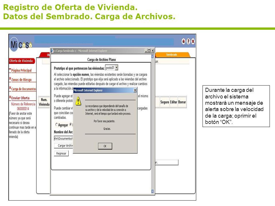 Registro de Oferta de Vivienda. Datos del Sembrado. Carga de Archivos. Durante la carga del archivo el sistema mostrará un mensaje de alerta sobre la