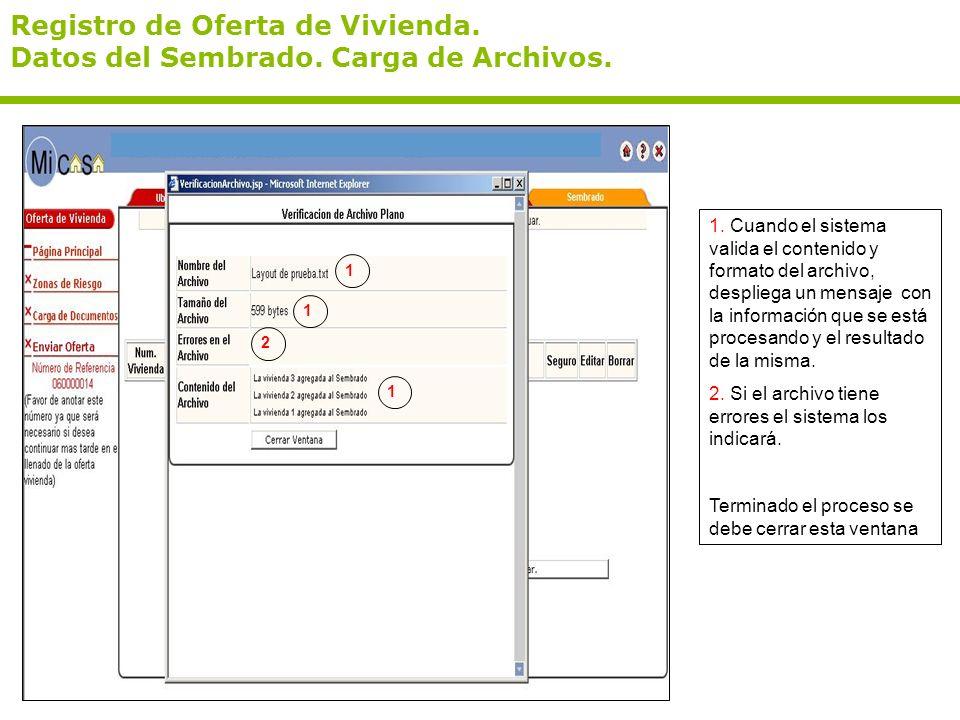 Registro de Oferta de Vivienda. Datos del Sembrado. Carga de Archivos. 1. Cuando el sistema valida el contenido y formato del archivo, despliega un me