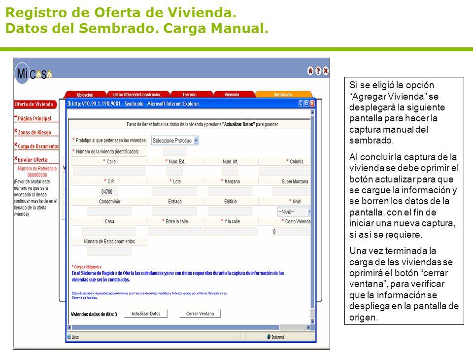 Registro de Oferta de Vivienda. Datos del Sembrado. Carga Manual. Si se eligió la opción Agregar Vivienda se desplegará la siguiente pantalla para hac
