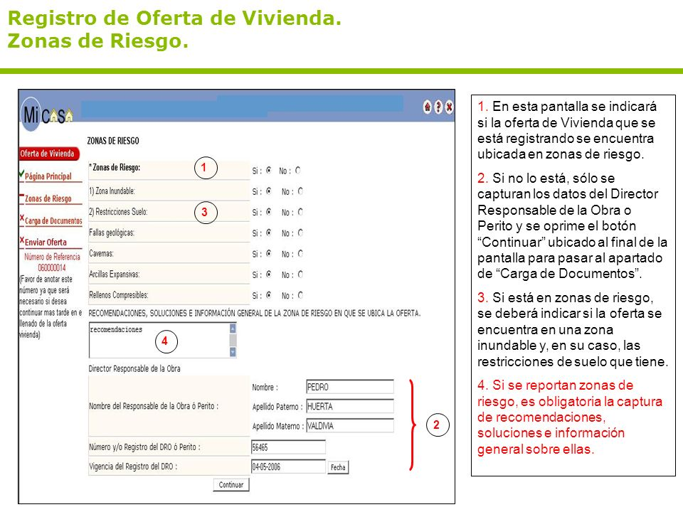 Registro de Oferta de Vivienda. Zonas de Riesgo. 1. En esta pantalla se indicará si la oferta de Vivienda que se está registrando se encuentra ubicada