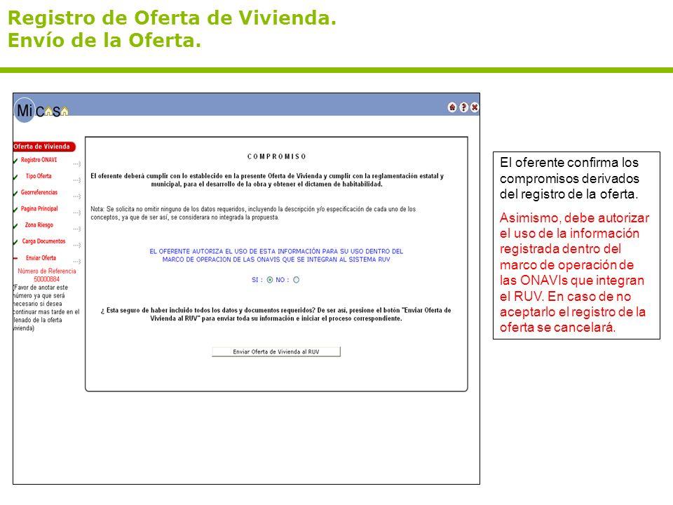 Registro de Oferta de Vivienda. Envío de la Oferta. El oferente confirma los compromisos derivados del registro de la oferta. Asimismo, debe autorizar