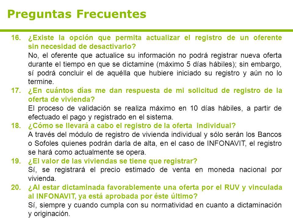 Preguntas Frecuentes 16.¿Existe la opción que permita actualizar el registro de un oferente sin necesidad de desactivarlo? No, el oferente que actuali