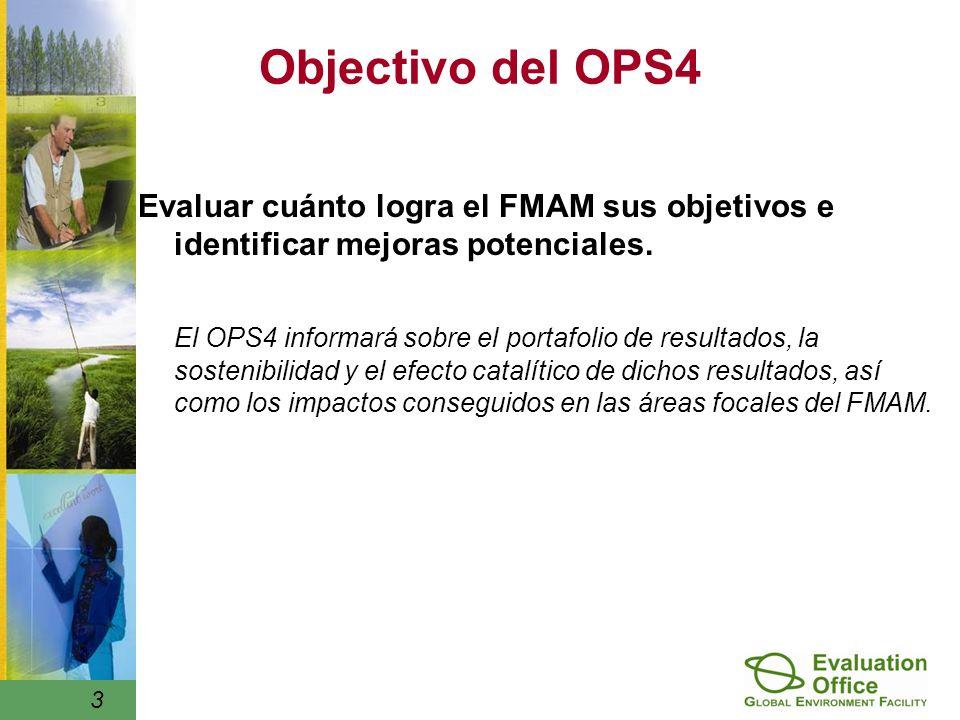 3 Objectivo del OPS4 Evaluar cuánto logra el FMAM sus objetivos e identificar mejoras potenciales.