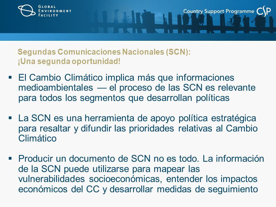 El Cambio Climático implica más que informaciones medioambientales el proceso de las SCN es relevante para todos los segmentos que desarrollan políticas La SCN es una herramienta de apoyo política estratégica para resaltar y difundir las prioridades relativas al Cambio Climático Producir un documento de SCN no es todo.