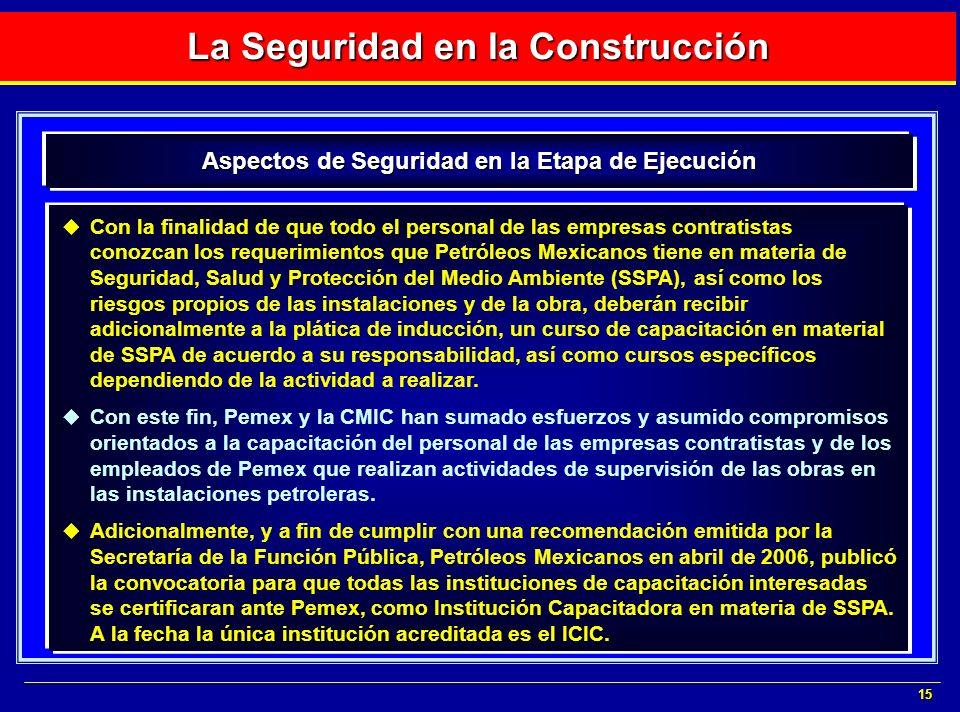 15 Con la finalidad de que todo el personal de las empresas contratistas conozcan los requerimientos que Petróleos Mexicanos tiene en materia de Segur