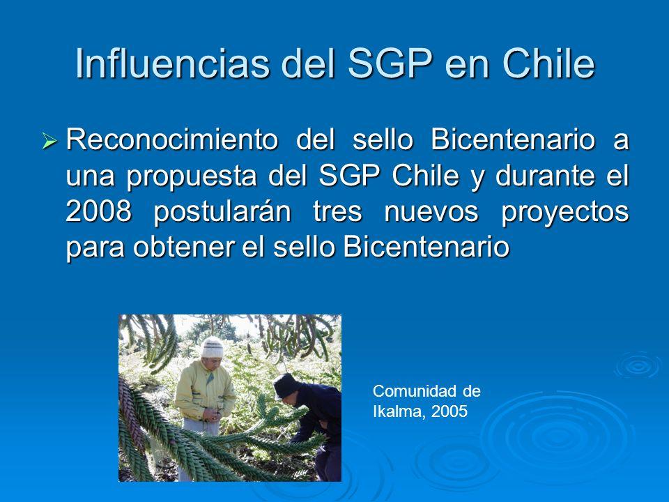 Influencias del SGP en Chile Reconocimiento del sello Bicentenario a una propuesta del SGP Chile y durante el 2008 postularán tres nuevos proyectos pa