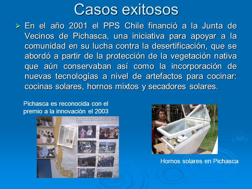 Casos exitosos En el año 2001 el PPS Chile financió a la Junta de Vecinos de Pichasca, una iniciativa para apoyar a la comunidad en su lucha contra la