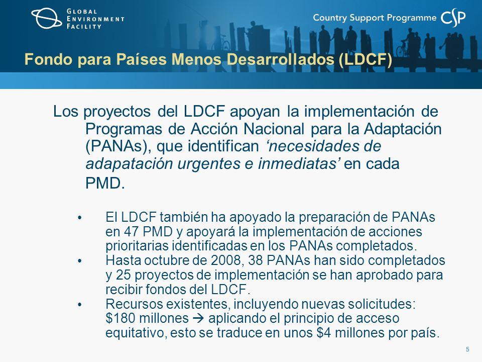 55 Fondo para Países Menos Desarrollados (LDCF) Los proyectos del LDCF apoyan la implementación de Programas de Acción Nacional para la Adaptación (PA