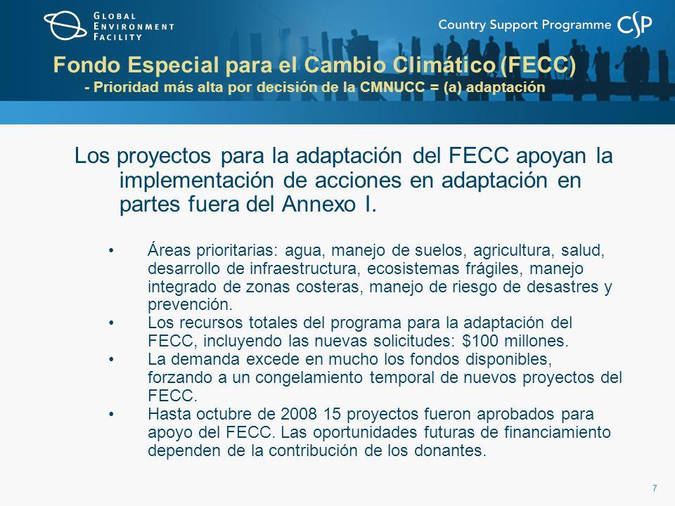 77 Fondo Especial para el Cambio Climático (FECC) - Prioridad más alta por decisión de la CMNUCC = (a) adaptación Los proyectos para la adaptación del