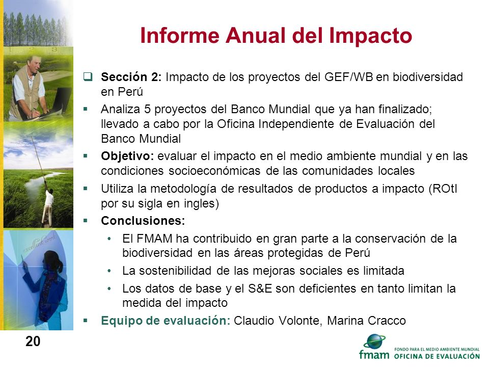 20 Informe Anual del Impacto Sección 2: Impacto de los proyectos del GEF/WB en biodiversidad en Perú Analiza 5 proyectos del Banco Mundial que ya han