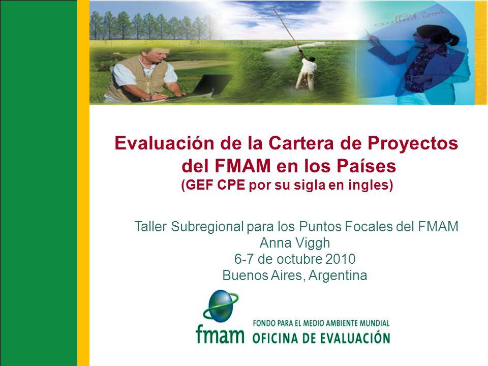 Evaluación de la Cartera de Proyectos del FMAM en los Países (GEF CPE por su sigla en ingles) Taller Subregional para los Puntos Focales del FMAM Anna