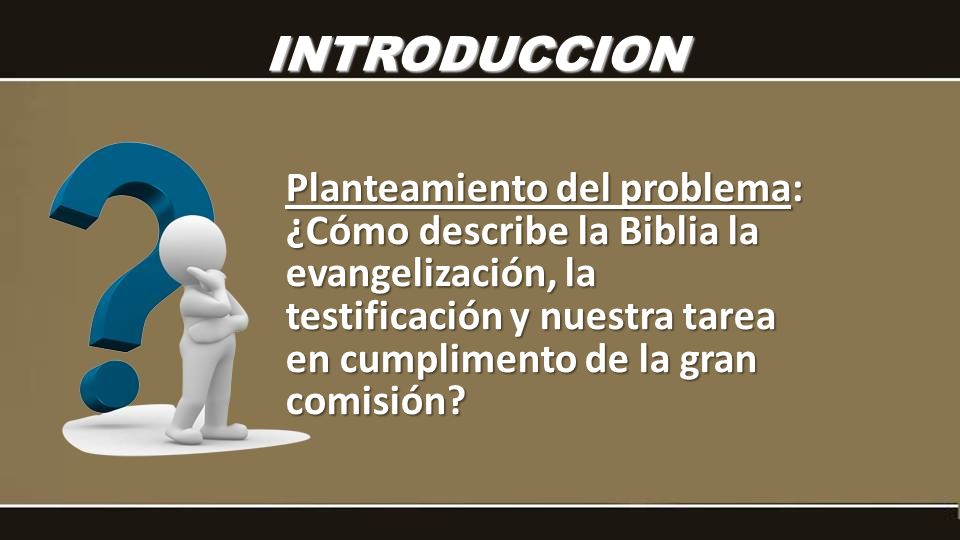¿Cómo describe la Biblia la evangelización, la testificación y nuestra tarea en cumplimento de la gran comisión.