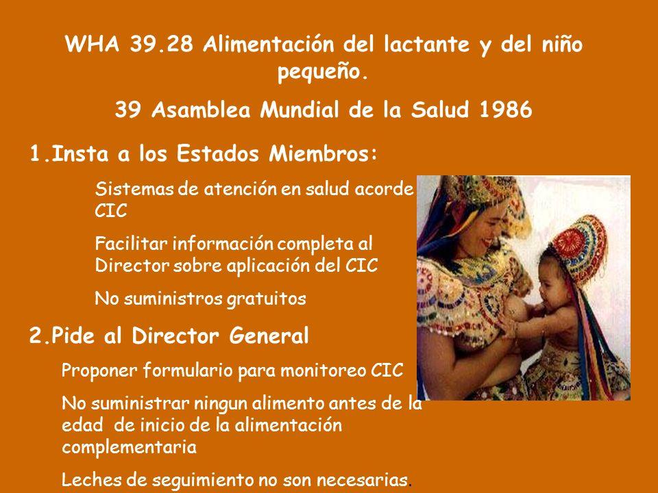 WHA 39.28 Alimentación del lactante y del niño pequeño. 39 Asamblea Mundial de la Salud 1986 1.Insta a los Estados Miembros: Sistemas de atención en s