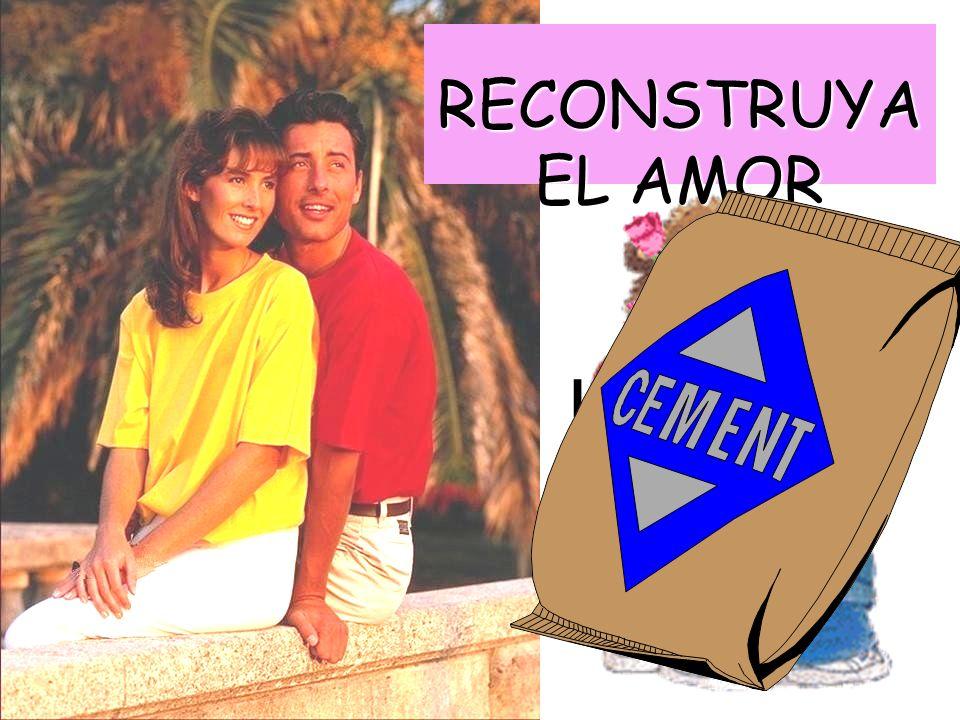 RECONSTRUYA EL AMOR RECONSTRUYA EL AMOR La solución sugerida por Jorge Crane