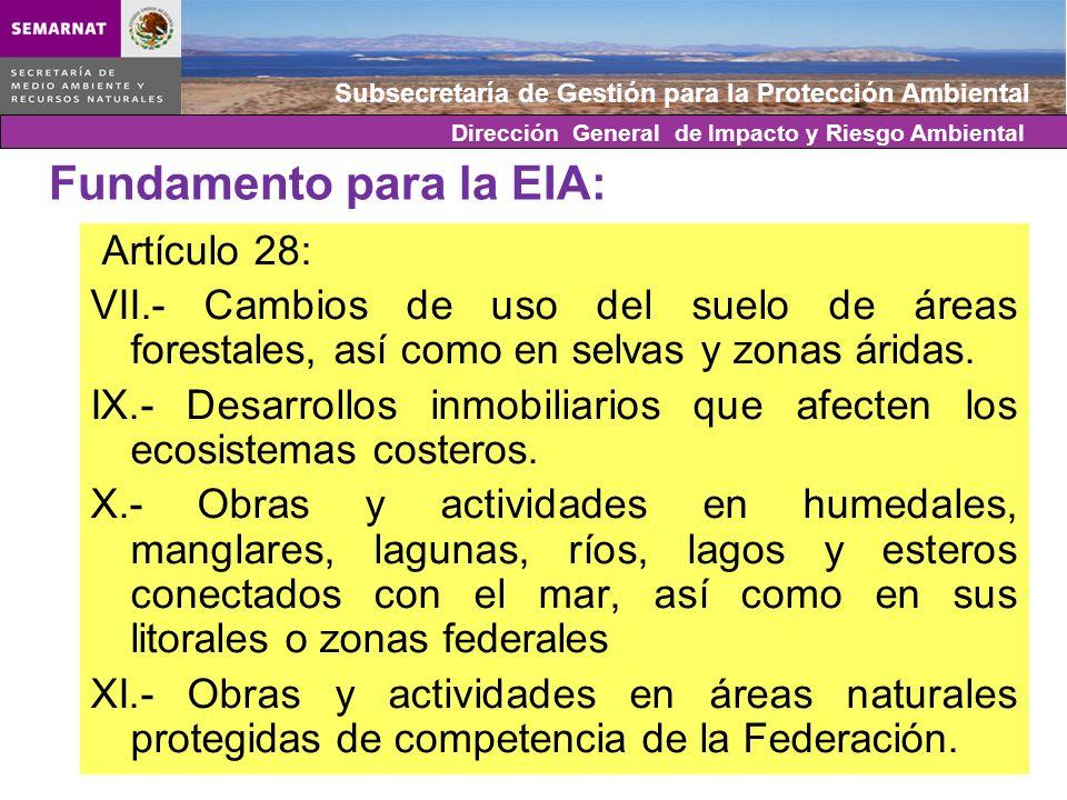 Subsecretaría de Gestión para la Protección Ambiental Fundamento para la EIA: Artículo 28: VII.- Cambios de uso del suelo de áreas forestales, así com