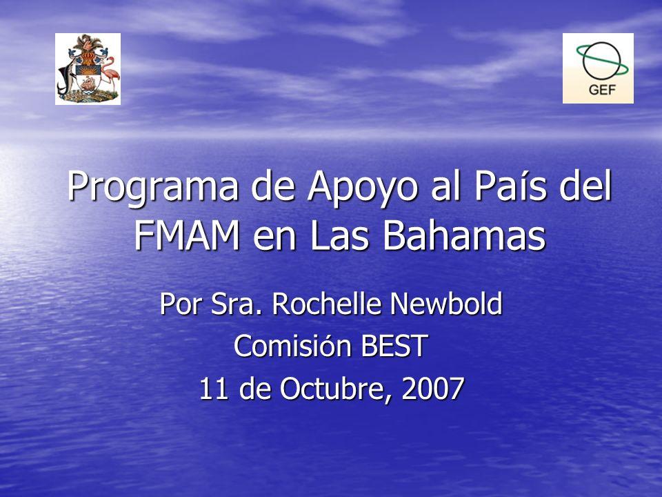 Programa de Apoyo al Pa í s del FMAM en Las Bahamas Por Sra.