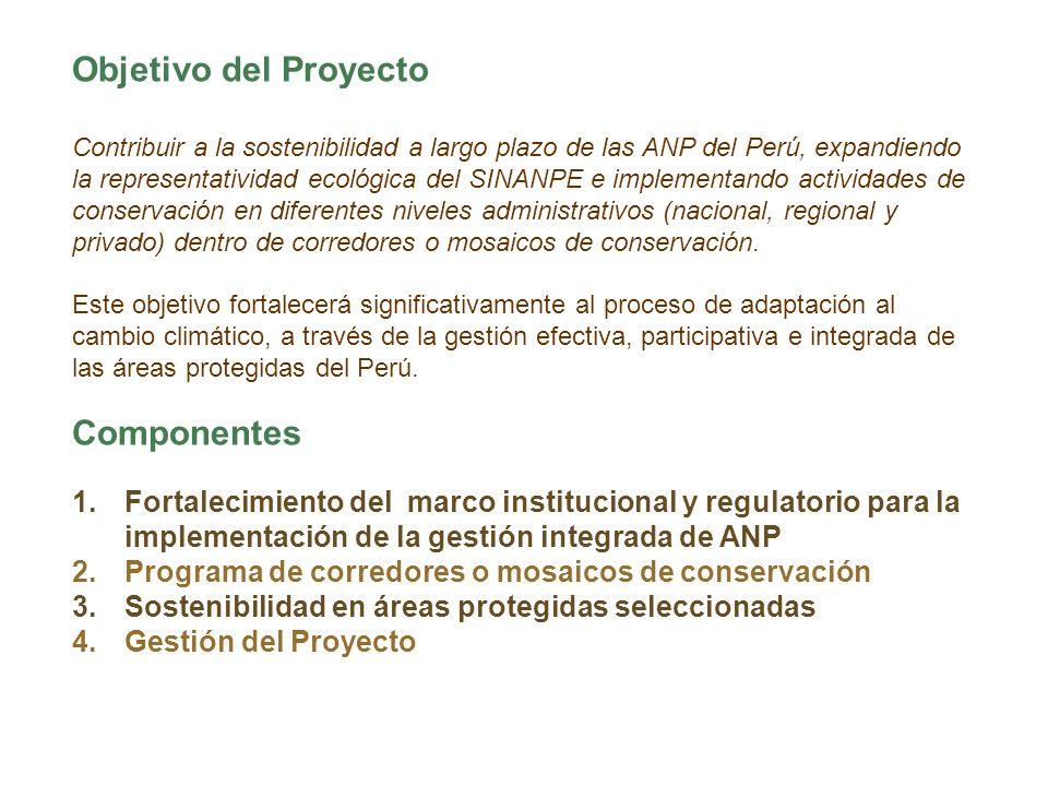 Objetivo del Proyecto Contribuir a la sostenibilidad a largo plazo de las ANP del Perú, expandiendo la representatividad ecológica del SINANPE e imple