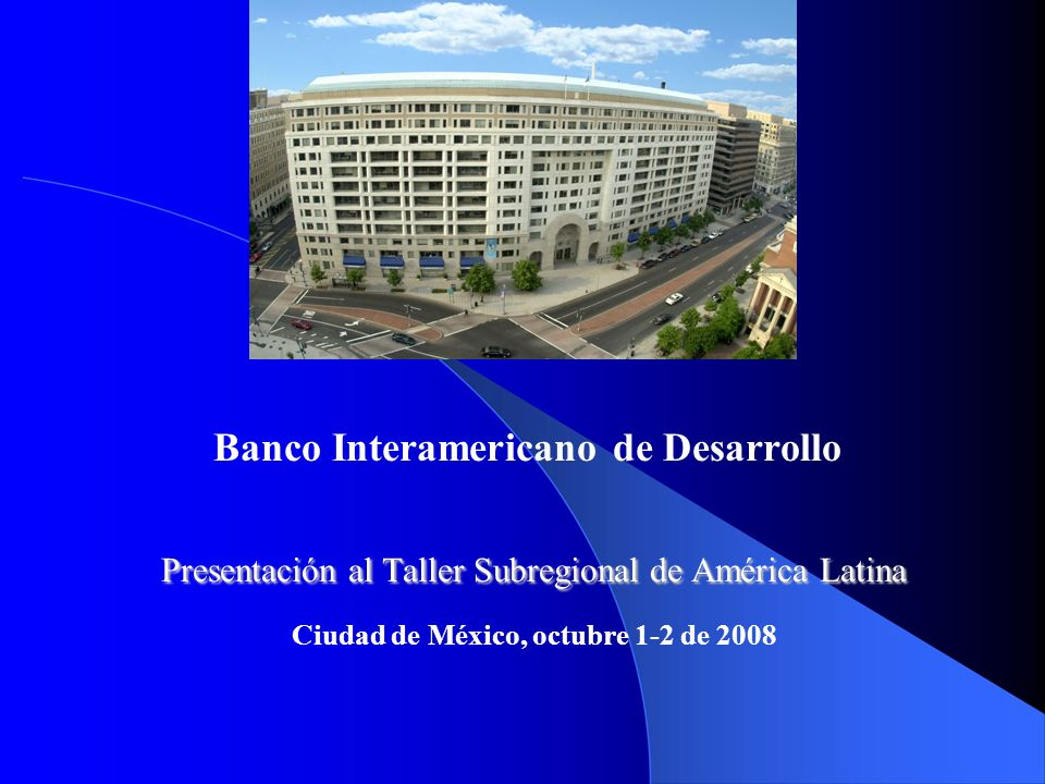 Inter-American Development Bank El Grupo BID Fundado en 1959 como el primer banco multilateral de desarrollo Mayor fuente de financiamiento para el desarrollo en América Latina 47 Países miembros - 26 Prestatarios - 21 No-prestatarios