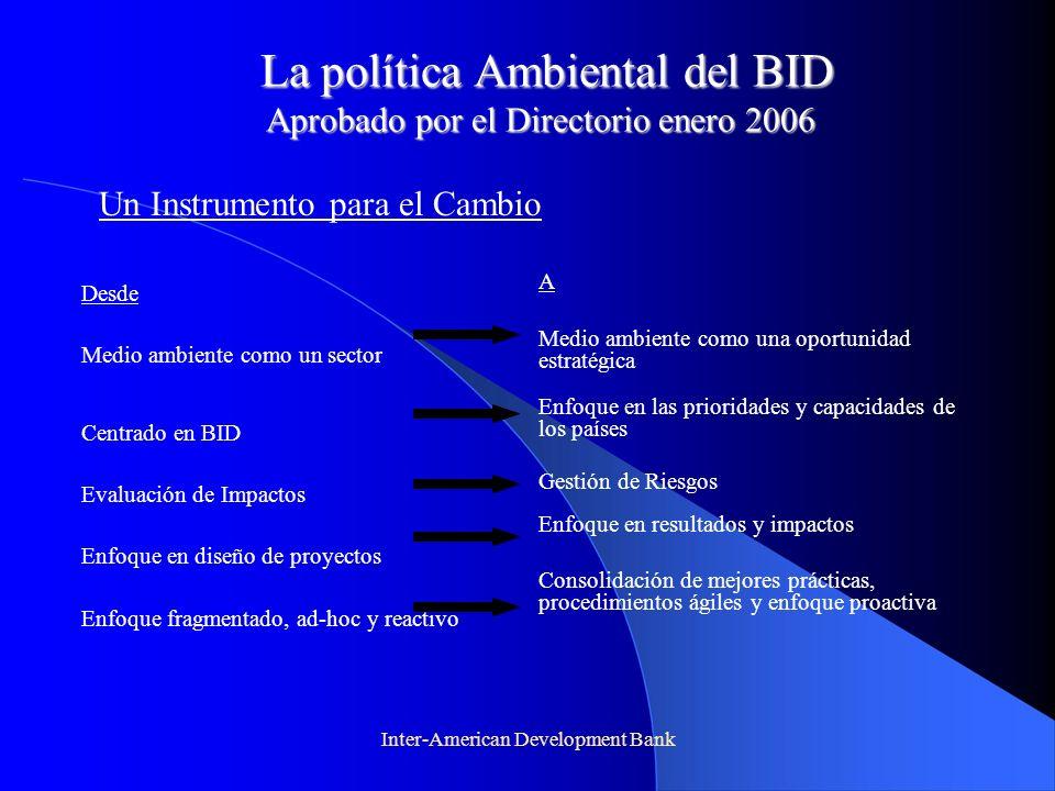 Inter-American Development Bank La política Ambiental del BID Aprobado por el Directorio enero 2006 La política Ambiental del BID Aprobado por el Dire