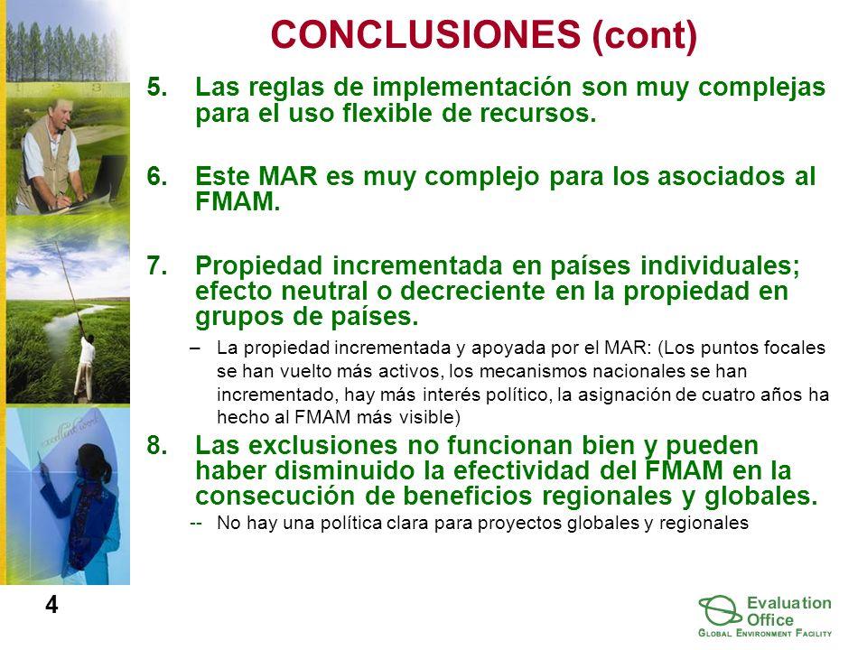 CONCLUSIONES (cont) 5.Las reglas de implementación son muy complejas para el uso flexible de recursos.
