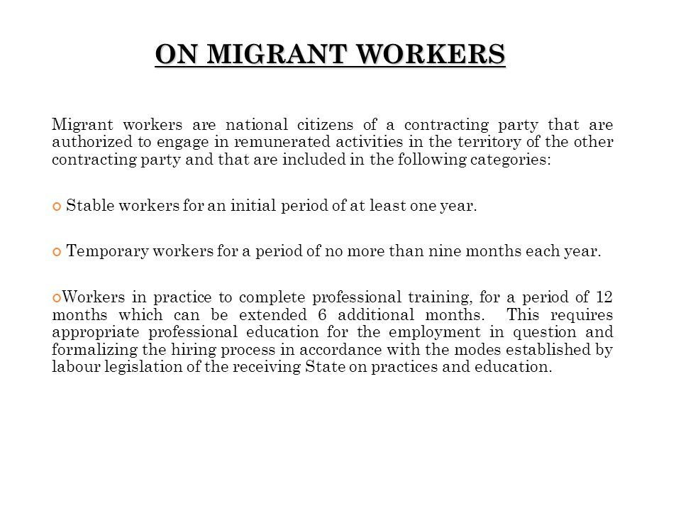 ON MIGRANT WORKERS Migrant workers are national citizens of a contracting party that are authorized to engage in remunerated activities in the territo