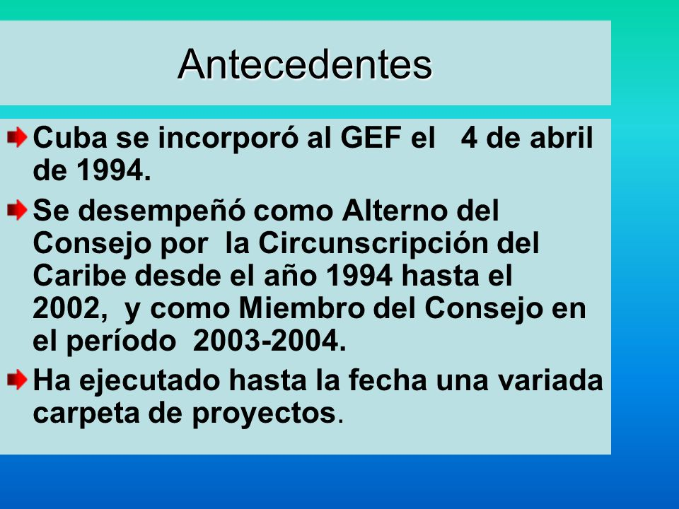 Proyectos GEF (nacionales) realizados en Cuba desde1994 hasta la fecha.