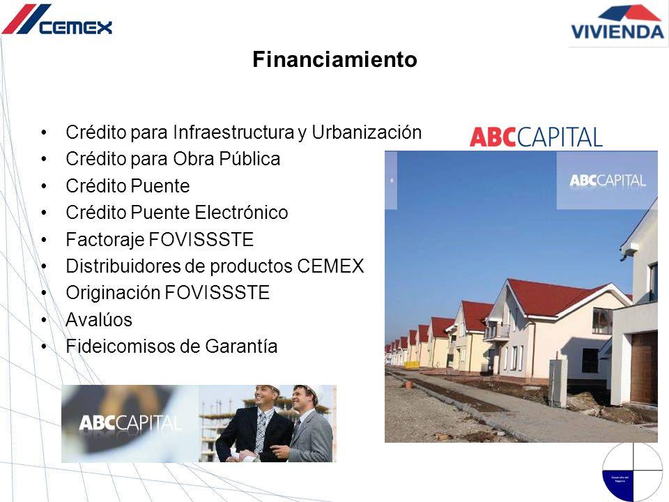 Financiamiento Crédito para Infraestructura y Urbanización Crédito para Obra Pública Crédito Puente Crédito Puente Electrónico Factoraje FOVISSSTE Dis