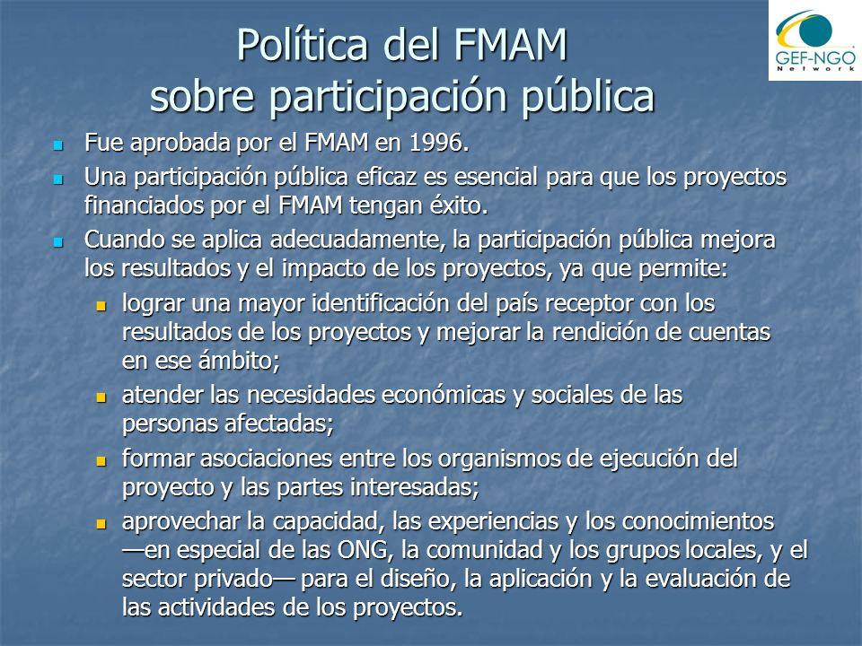 Política del FMAM sobre participación pública Fue aprobada por el FMAM en 1996. Fue aprobada por el FMAM en 1996. Una participación pública eficaz es